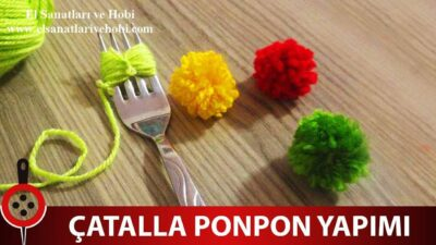 Çatalla Ponpon Nasıl Yapılır ? | Videolu Anlatım